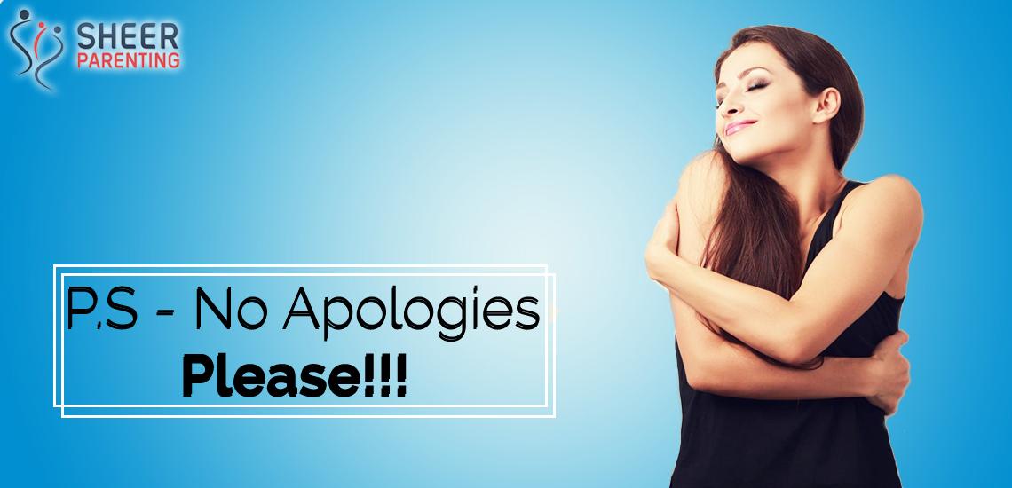 P.S. No Apologies Please